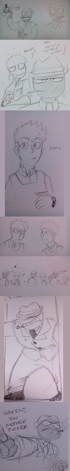 Doodles mcDoodleton....Love how he is so angry with Vincent...XD