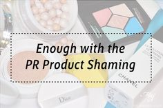 Enough with the PR Shaming - MY Women Stuff