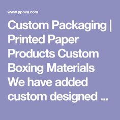 Custom Packaging   Printed Paper Products Custom Boxing Materials We have added custom designed menus and plastic restaurant carry out bags to our extensive line of custom printed packaging for food and beverage.