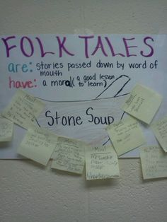 Anchor chart for folktales. After reading stone soup students use sticky notes to record what they think is the moral of the story