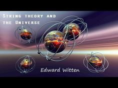 String Theory and the Universe: Edward Witten