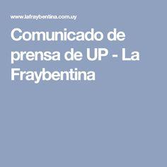 Comunicado de prensa de UP - La Fraybentina