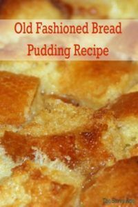 Old fashioned bread pudding recipe is delectable and delish!