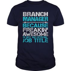 Branch Manager Because Freakin Awesome Is Not An Official Job Title T-Shirts, Hoodies