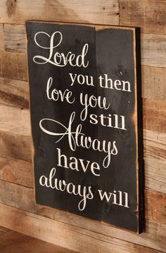 Large Wood Sign Loved You Then Love You Still by dustinshelves