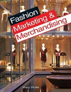 Fashion Marketing and Merchandising: Mary Wolfe: 9781590709184: Amazon.com: Books