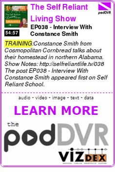 #TRAINING #PODCAST  The Self Reliant Living Show    EP038 - Interview With Constance Smith    READ:  https://podDVR.COM/?c=efe713cc-b444-3a98-3083-711c144bb158