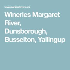 Wineries Margaret River, Dunsborough, Busselton, Yallingup