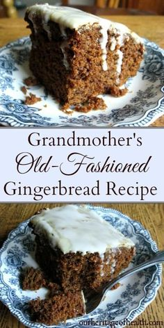 Grandmother's Old-Fashioned Gingerbread Cake Recipe – Our Heritage of Health This old-fashioned gingerbread cake recipe has a rich flavor with spices and molasses and a soft, cake-like texture Köstliche Desserts, Delicious Desserts, Dessert Recipes, Dinner Recipes, Desserts Caramel, Spice Cake Recipes, Health Desserts, Plated Desserts, Caramel Apples