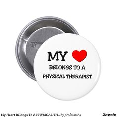 My Heart Belongs To A PHYSICAL THERAPIST 2 Inch Round Button