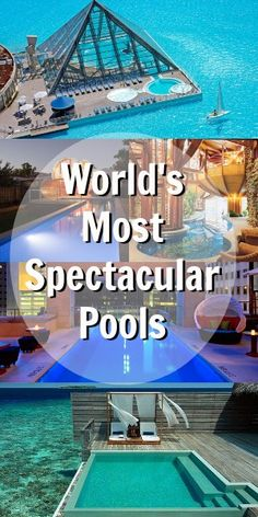 World's 7 Most Spectacular Dream Pools. A girl can DREAM! :)