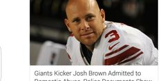 New York Giants kicker Josh Brown admitted to domestic violence in letters, emails and a journal, according to police documents. The documents were part of Brown's final case file by the King County (Washington) Sheriff's Office stemming from a May 22, 2015, arrest following an incident with his wife, Molly Brown. The sheriff's office and …