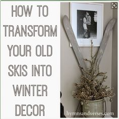Hymns And Verses Transform Your Old Skis Into Winter Decor With Paint So Doing This My Cross Country For Next Christmas Decorating