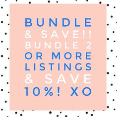 Bundle & Save!! 10% off bundles of 2 or more listings!! Any questions, please don't hesitate! xo 😘 Other