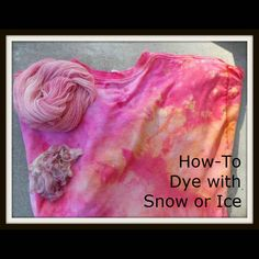 Dye Your T-Shirt, Fiber or Yarn with Snow, Fiberartsy.com | FiberArtsy.com