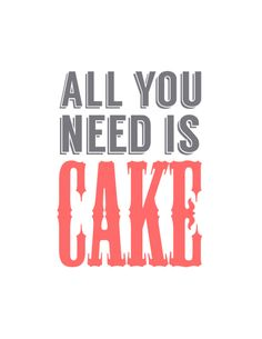 I need cake printable cards for project life and smashbook Dessert Quotes, Cupcake Quotes, Cookie Quotes, Food Quotes, Funny Quotes, Bakery Quotes, Icebox Cake, All You Need Is, Printable Wall Art