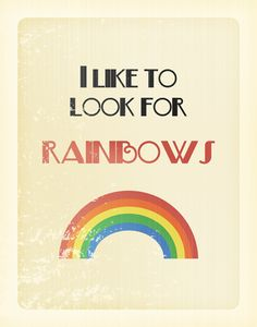 Some people chase storms.  I like to look for rainbows.