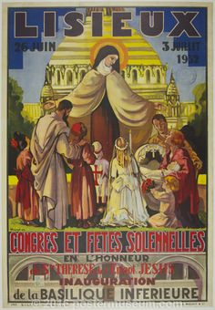 """Title: Lisieux - St. Therese / Origin: France - 1932 / 31 x 42 in (79 x 107 cm) / St. Therese de L'Enfant Jesus (Child of Jesus). St. Therese is also known as the """"little flower of Jesus"""""""