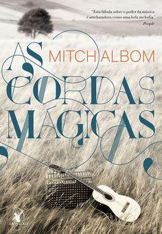 Em breve na Arqueiro | As cordas mágicas, de Mitch Albom - Cantinho da Leitura