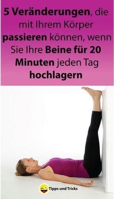 5 Veränderungen, die mit Ihrem Körper passieren können, wenn Sie Ihre Beine für 20 Minuten jeden Tag hochlagern