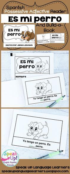 Spanish Possessive Adjectives Animals Reader & Build-A-Book #2 Es mi perro ~ los adjetivos posesivos