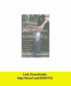 Discipulado en Consejeria Una Guia Completa Para Ayudar A Otros A Caminar en Libertad y Crecer en Cristo = Discipleship Counseling (Spanish Edition) (9780789915825) Neil T. Anderson , ISBN-10: 0789915820  , ISBN-13: 978-0789915825 ,  , tutorials , pdf , ebook , torrent , downloads , rapidshare , filesonic , hotfile , megaupload , fileserve