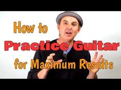 How To Practice Guitar And Learn To Play Guitar Fast   https://www.youtube.com/watch?v=eVG_WqKi0JM