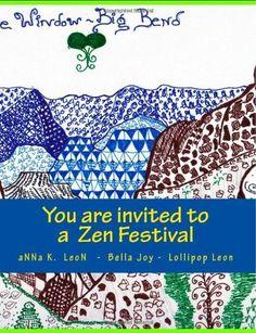 You are invited to a  Zen Festival: Design Ideas, Zen-doodles, Zen-tangles, Zendalas  tangles (a 4 week) by aNNa K. LeoN et al., http://www.amazon.com/dp/1497544637/ref=cm_sw_r_pi_dp_QsWutb00KHFJ7