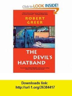 The Devils Hatband A Novel (CJ Floyd Mystery Series) (9781583941195) Robert Greer, John Dunning , ISBN-10: 1583941193  , ISBN-13: 978-1583941195 ,  , tutorials , pdf , ebook , torrent , downloads , rapidshare , filesonic , hotfile , megaupload , fileserve