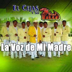 El Cejas y Su Banda Fuego -  La Voz de Mi Madre