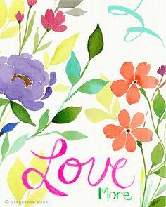 Love More Art Print by stephanieryanart on Etsy, $22.00