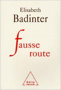 Fausse route par Elisabeth Badinter
