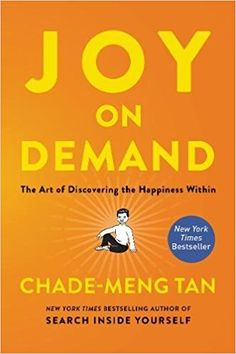 Joy on Demand: The Art of Discovering the Happiness Within: Chade-Meng Tan: 9780062378873: AmazonSmile: Books