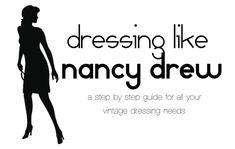 How To Dress Like Nancy Drew? YES! She was my childhood hero!!!