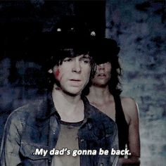 God, this kills me. Carl thinks that Rick will always be there, but we've been promised he won't survive the entire show. So, what happens when Rick doesn't make it back? Carl's already lost his mom, and now he only has Judith. (Technically.) I just don't want to see Carl broken again...