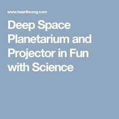 Deep Space Planetarium and Projector in Fun with Science