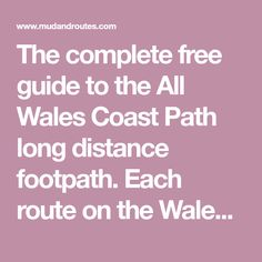 The complete free guide to the All Wales Coast Path long distance footpath. Each route on the Wales Coast Path has a route guides, free maps and GPS files. Anglesey, Snowdonia, Wales Coastal Path, Welsh Coast, Walking Routes, Free Maps, Family Days Out, Seaside Towns, Historical Architecture