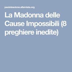 La Madonna delle Cause Impossibili (8 preghiere inedite)