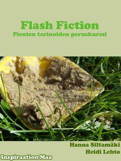 Flash fiction - Pienten tarinoiden peruskurssi by Hanna Siltamäki, Heidi Lehto Creative Writing, Writing Prompts, Fiction, Desserts, Food, Free Apps, Audiobooks, Coaching, Ebooks