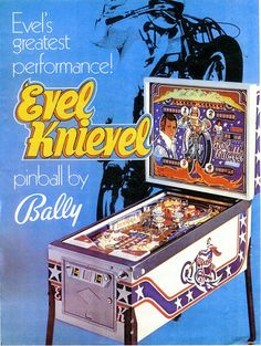 Two of my greatest passions as a youth: Pinball & Evel Knievel.