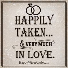 Best Love Quotes : Happily taken.& very much in love. - Quotes Sayings I Love My Hubby, I Love Him, Love Of My Life, In This World, Love You, Amazing Husband, Happy In Love, Perfect Husband, Happy Marriage