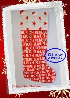 www.facebook.com/fabricgirldesigns Bah Humbug Christmas stocking, 16 x 9 inches, 100% cotton, fully lined with hanging loop. Machine washable. Matching bunting available.