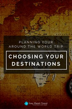 Your Round-the-World Trip: Choosing Your Destinations | Easy Planet Travel - World travel made simple
