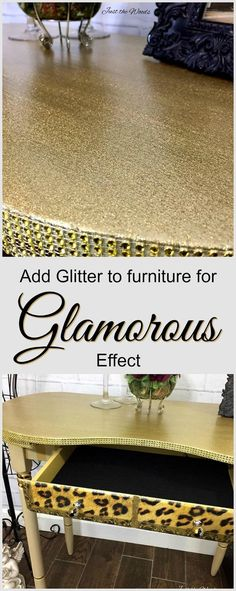 Add glitter to painted furniture for glamorous effect.  Glitter adds glitz and glam and a little bling.  (scheduled via http://www.tailwindapp.com?utm_source=pinterest&utm_medium=twpin&utm_content=post106692399&utm_campaign=scheduler_attribution)