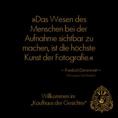 Zitat des Schweizer Autors Friedrich Dürrenmatt zur Fotografie Friedrich Dürrenmatt, Movie Posters, Movies, Author, Sign Writer, Swiss Guard, Quotes Inspirational, Face, 2016 Movies