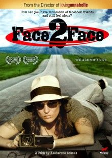 """Face 2 Face is a feature length documentary that follows the 11,000 mile cross country adventure of Emmy Award winning filmmaker, Katherine Brooks (Loving Annabelle). After major surgery, Katherine found herself feeling isolated and alone. Struck with the idea that it takes more than a friend request to be a friend, she posted the Facebook status update: """"the first 50 people who say YES… I'm coming to your city to meet you face to face."""" This moving film documents her journey to meet them…"""