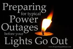 Preparing For (Typical) Power Outages Before Your Lights Go Out