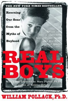 Real Boys: William Pollack ~ I need to read this.