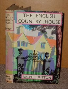 The English Country House by Ralph Dutton, with a foreword by Osbert Sitwell. Cover illustration by Brian Cook