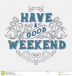 Find Have Good Weekend Lettering Lettering Can stock images in HD and millions of other royalty-free stock photos, illustrations and vectors in the Shutterstock collection. Thousands of new, high-quality pictures added every day. Have A Good Weekend, Happy Weekend, Weekend Greetings, Friday Funday, Morning Memes, Days And Months, Its Friday Quotes, Weekend Quotes, Wish Quotes